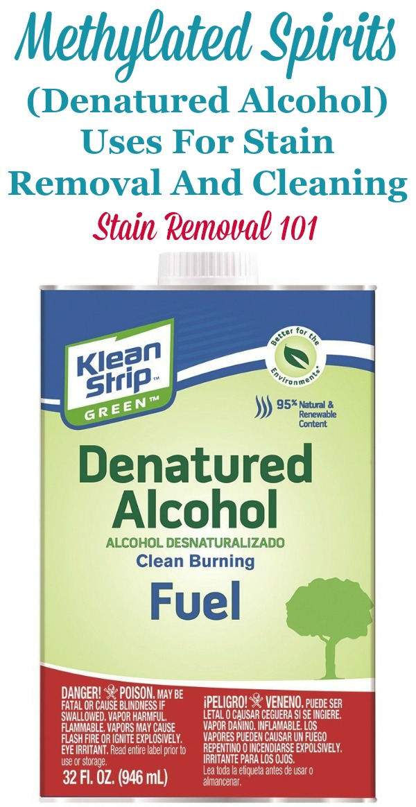 Methylated Spirits (A K A  Denatured Alcohol) Uses For