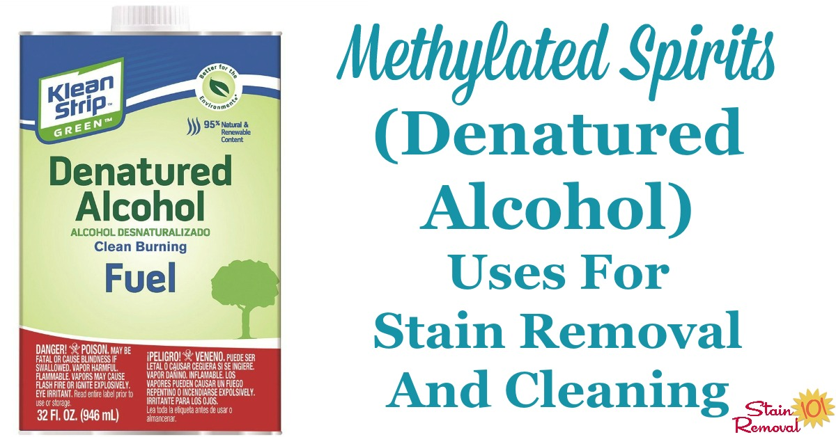 Here is a round up of uses for methylated spirits, also known as denatured alcohol, which is a very strong solvent, for cleaning and stain removal around your home {on Stain Removal 101}