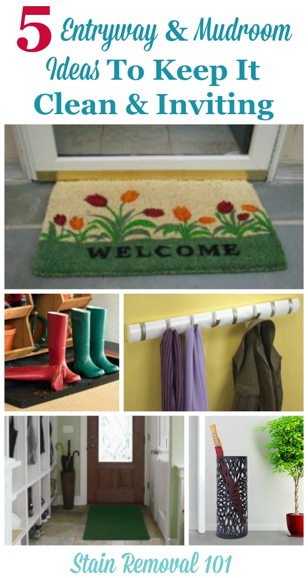 5 entryway and mudroom ideas to keep the space clean despite weather, and also inviting for guests and those who live in the home, alike {on Stain Removal 101} #EntrywayIdeas #MudroomIdeas #MudroomCleaning