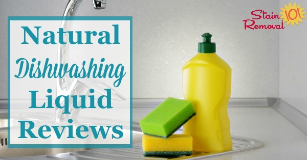 Here is a round up of natural dishwashing liquid reviews to find the best eco-friendly product for washing dishes, and pots and pans by hand, as well as for use in homemade cleaning product recipes {on Stain Removal 101}