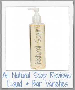 all natural soap reviews, liquid and bar varieties
