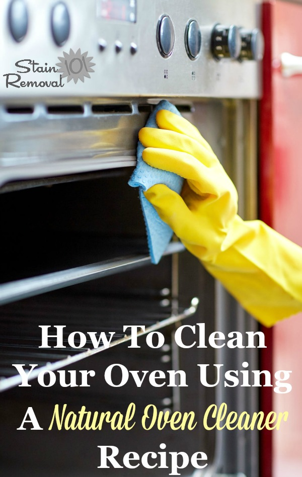 How to clean your oven using natural oven cleaner recipes, to avoid harsh cleaners. {on Stain Removal 101}