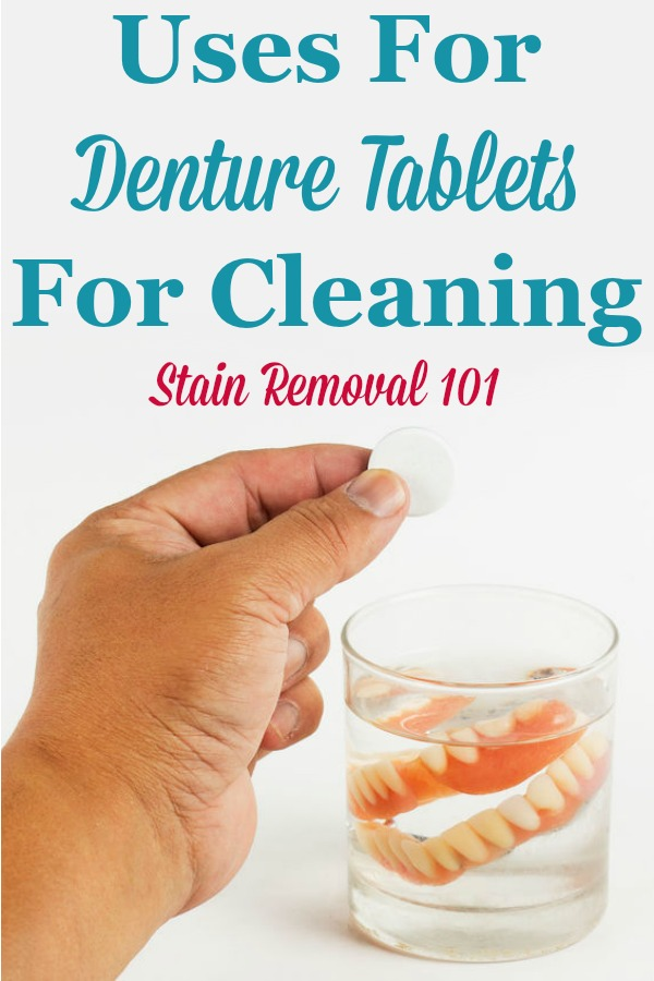 There are lots of other uses for denture tablets around your home, for cleaning, beside for your false teeth. Here is a round up of these uses {on Stain Removal 101} #DentureTabletUses #UsesForDentureTablets #CleaningTips