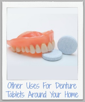 Other uses for denture tablets around your home for cleaning {on Stain Removal 101}