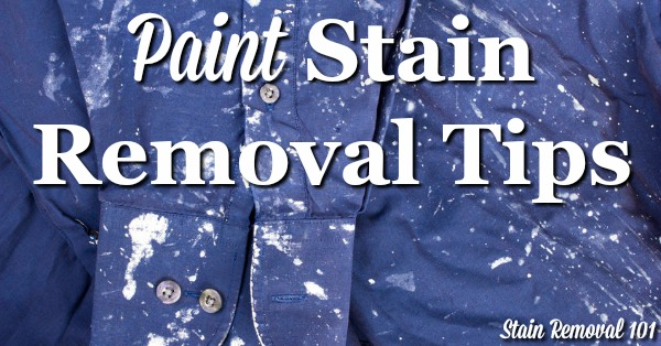 Paint stain removal tips
