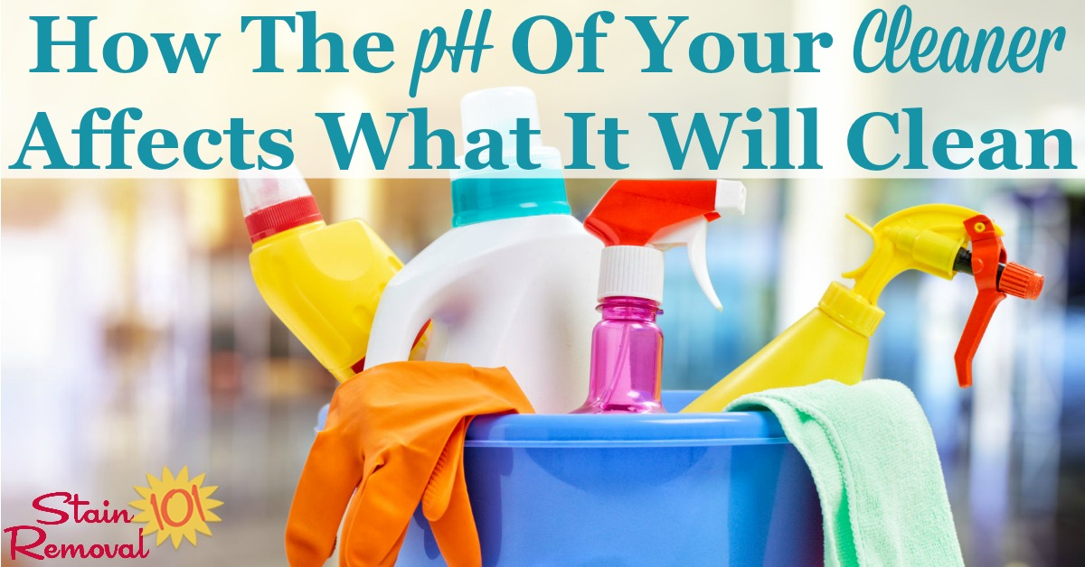 An easy to understand scientific explanation of why the pH of a cleaner affects what it will clean, so you can always choose the best cleaning product for the job {on Stain Removal 101}