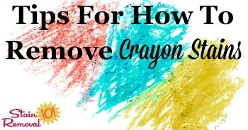 Tips for how to remove crayon stains