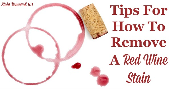 Here is a round up of tips for how to remove a red wine stain from all kinds of surfaces, including clothing, carpet and more, including with homemade recipes and commercial stain removers. {on Stain Removal 101} #RedWineStainRemoval #WineStains #StainRemoval