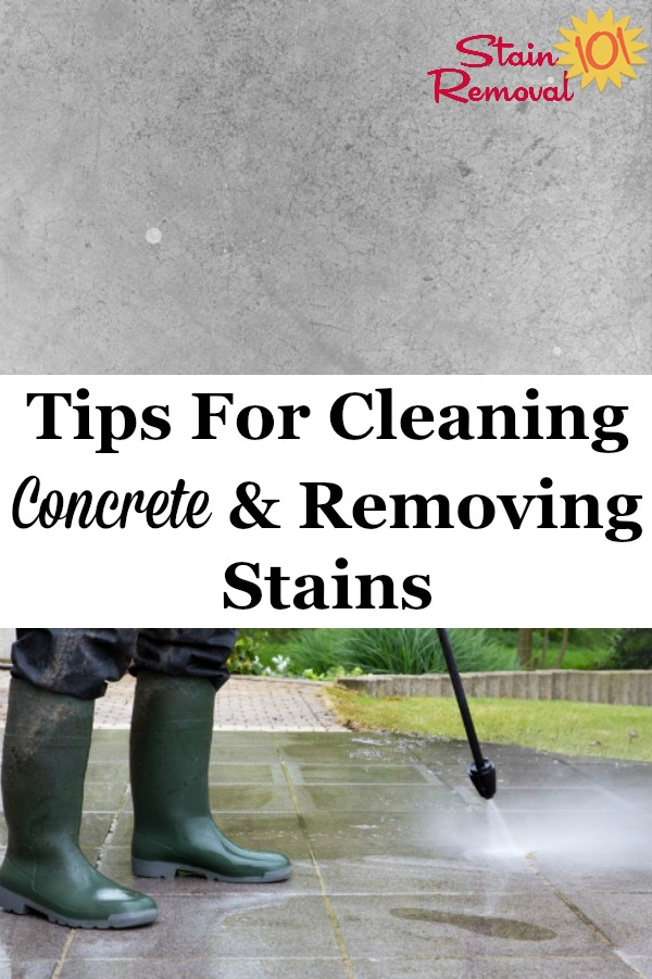 Here is a round up of tips and tricks for cleaning concrete and removing concrete stains, which can be difficult to do from this porous surface {on Stain Removal 101} #ConcreteStains #CleaningConcrete #ConcreteCleaning