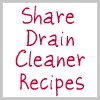 share drain cleaner recipes