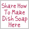 share how to make dish soap here