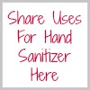 share uses for hand sanitizer here