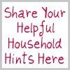 share your helpful household hints here