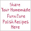 share your homemade furniture polish recipes here