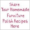 share your homemade furniture polish recipes here