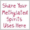 share your methylated spirits uses here