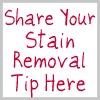 share your stain removal tip here