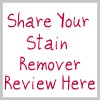 share your stain remover review here