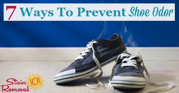 Here are 7 ways you can prevent shoe odor, plus an explanation of what causes the problem so you can avoid smelly and stinky shoes from now on {on Stain Removal 101}