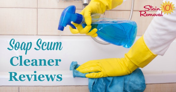 Here Is A Round Up Of Soap Scum Cleaner And Remover Reviews, Including  General Cleaners ...