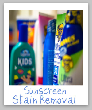 Sunscreen stain removal guide for clothing, upholstery and carpet, with step by step instructions. Includes special instructions for removing the orangish spots some sunscreens cause. {on Stain Removal 101}