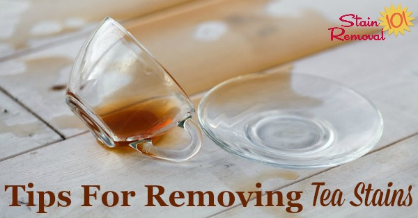 Here is a round up of tips for how to remove a tea stain from many types of surfaces, including fibers and hard surfaces, as well as stain remover recommendations and reviews {on Stain Removal 101} #TeaStainRemoval #StainRemoval #RemovingStains