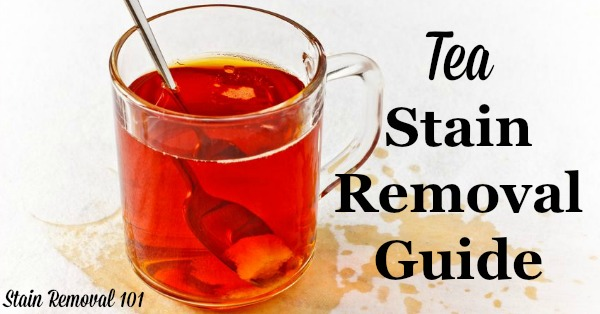 Tea stain removal guide for clothing, upholstery and carpet, for both hot and iced tea, as well as green tea {on Stain Removal 101}