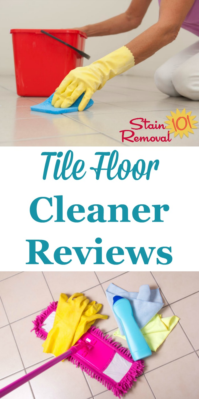 Here are over 20 tile floor cleaners reviews, some of general cleaning products and others specialty products, from readers, to help you find which cleaning products work best for cleaning tile floors {on Stain Removal 101} #TileFloorCleaner #TileCleaner #FloorCleaner