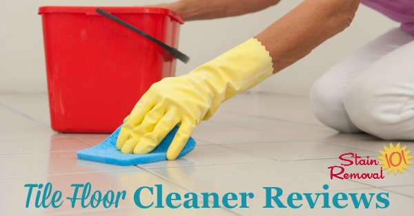 Here Are Over 20 Tile Floor Cleaners Reviews Some Of General Cleaning Products And Others