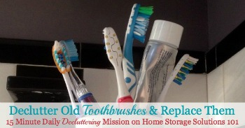 how to declutter old toothbrushes and replace them