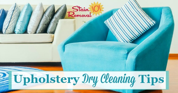 Upholstery dry cleaning tips, for how to spot clean dry clean only upholstery fabric {on Stain Removal 101}