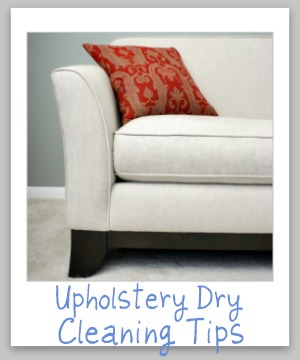 How to spot clean dry clean only upholstery yourself, plus more upholstery dry cleaning tips {on Stain Removal 101}
