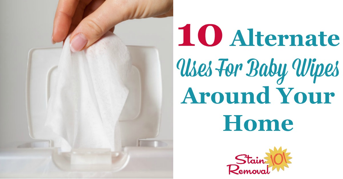 Here are 10 alternate uses for baby wipes around your home, to clean and remove stains {on Stain Removal 101}