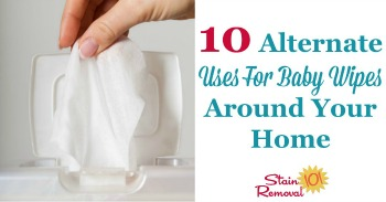 10+ alternate uses for baby wipes around your home