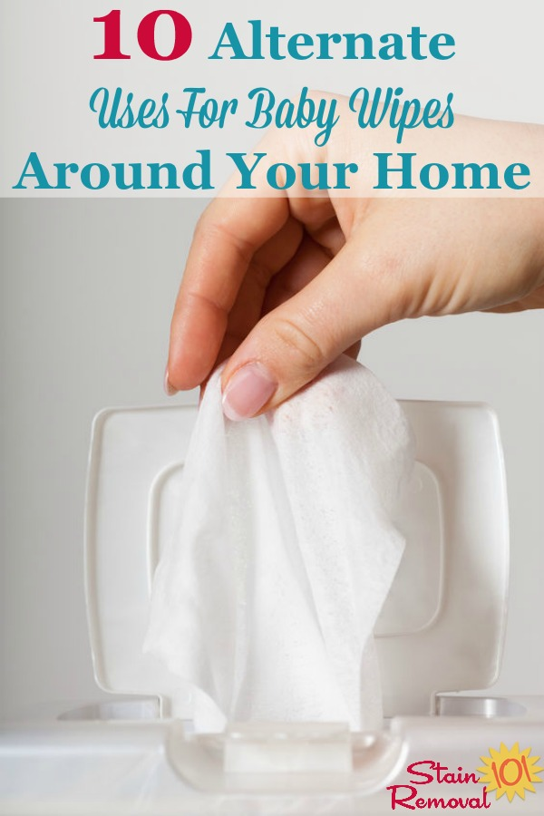 Here are 10 alternate uses for baby wipes around your home, to clean and remove stains {on Stain Removal 101} #UsesForBabyWipes #BabyWipesUses #CleaningTips