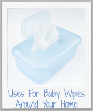 uses for baby wipes around your home