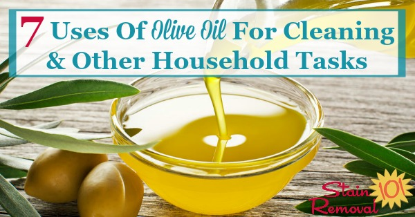 Here are 7 uses of olive oil for around your home, for cleaning and other household tasks {on Stain Removal 101}