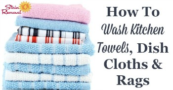 How to wash kitchen towels, dish cloths and rags