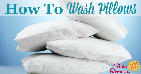 Step by step directions for how to wash pillows, and then how to dry them so they're not lumpy {on Stain Removal 101}
