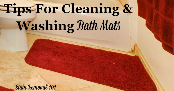 Here are instructions and tips for cleaning and washing bath mats and rugs, so they stay fresh, dry and fluffy, and the bathroom looks and smells great {on Stain Removal 101} #LaundryTips #BathroomCleaning #CleaningTips