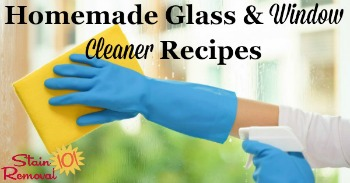 Homemade glass and window cleaner recipes