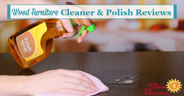 Here is a round up of wood furniture cleaner and polish reviews to find out which products work best to make your wooden furniture look its best, to remove dust and debris, and make it shine {on Stain Removal 101}
