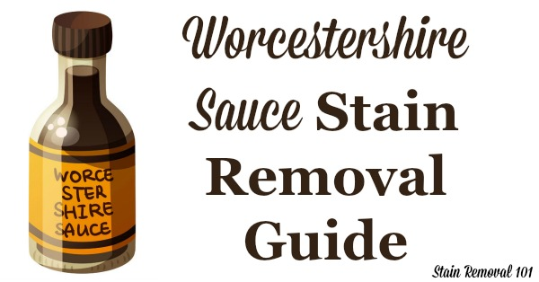 Step by step instructions for Worcestershire sauce stain removal from clothing, upholstery and carpet {on Stain Removal 101}