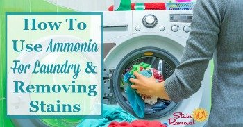 How to use ammonia for laundry and removing stains