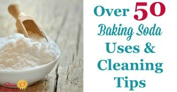 Over 50 baking soda uses and cleaning tips