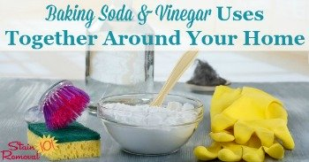 Baking soda and vinegar uses together around your home