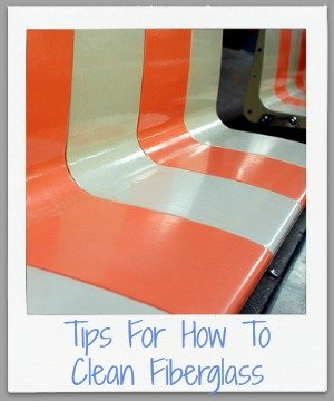 tips for how to clean fiberglass