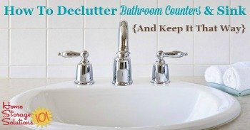 How to declutter bathroom counters and sink, and keep it that way {on Home Storage Solutions 101}