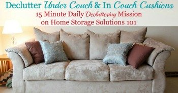 Declutter under couch and in couch cushions