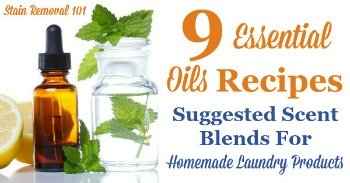9 essential oils recipes, suggested scent blends for homemade laundry products